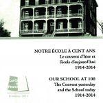 Notre école a 100 ans- Le couvent d'hier à aujourd'hui 1914-2014