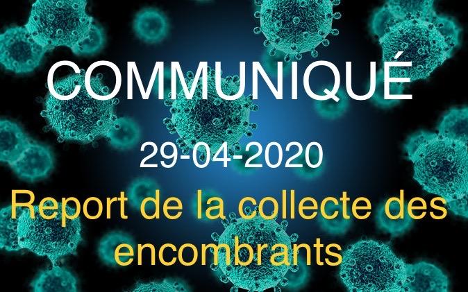 COMMUNIQUÉ 29-04-2020 - Report de la collecte des encombrants